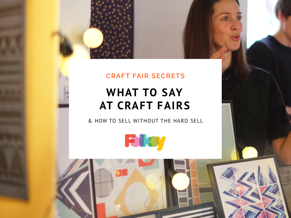 Craft fair secrets what to say to potential customers at for How to sell at craft fairs
