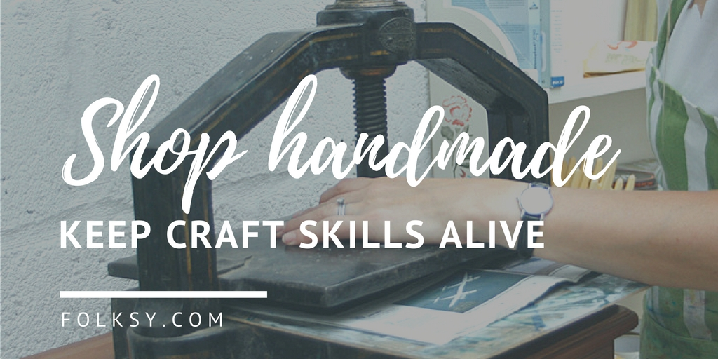 shop handmade, keep craft skills alive