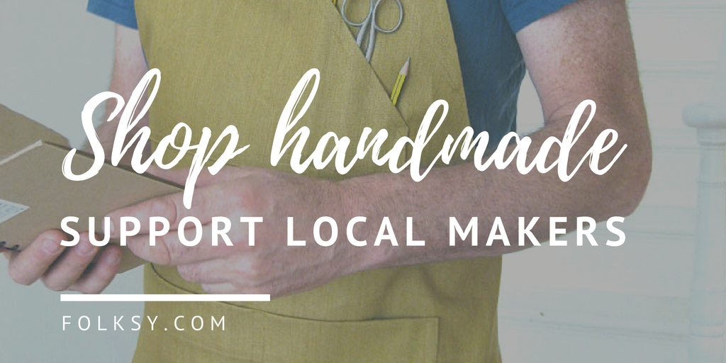 shop handmade, support local makers, small business, why buy handmade