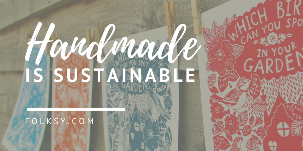 why buy handmade, handmade is sustainable, shopping with soul, eco shopping