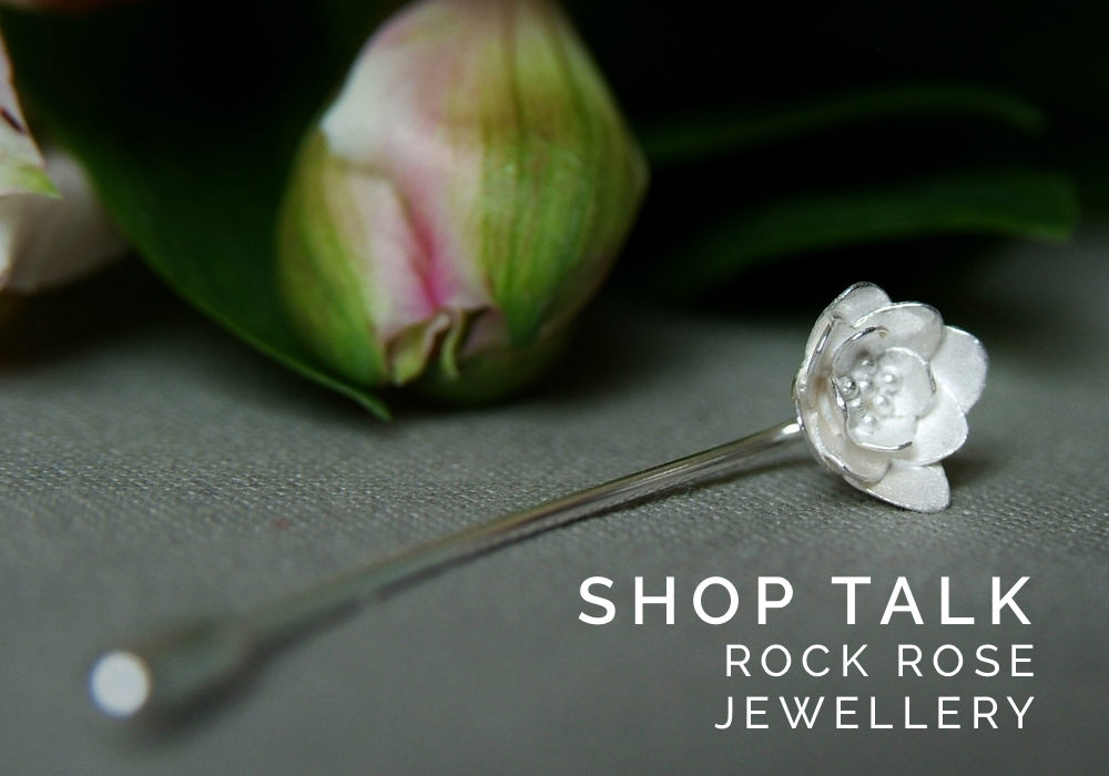 rock rose jewellery, shop talk