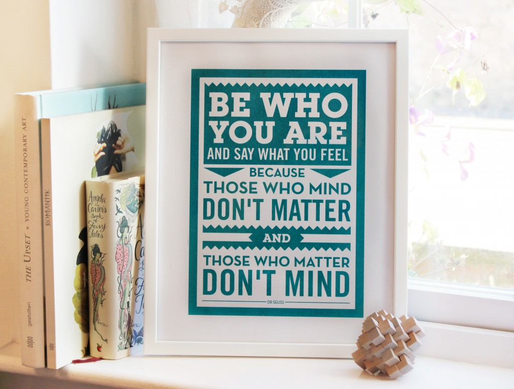 Be who you are print, chatty nora, interview, life motto