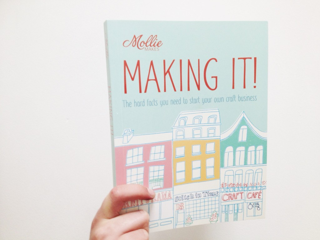 Making It! Mollie Makes, Mollie Makes book, Making It!, advice for designers, starting a craft business, tips, competition, giveaway
