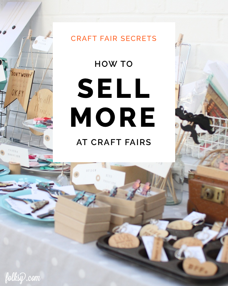 How to sell more at markets craft fairs trade shows for Home craft business ideas
