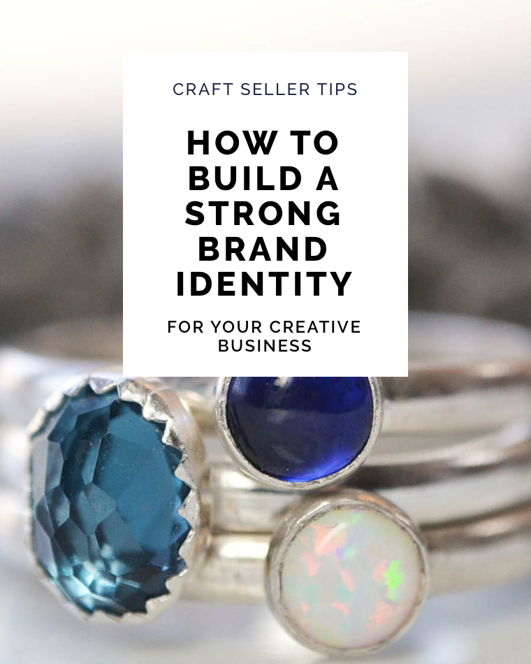 How to build a strong brand identity for your creative business, craft seller tips