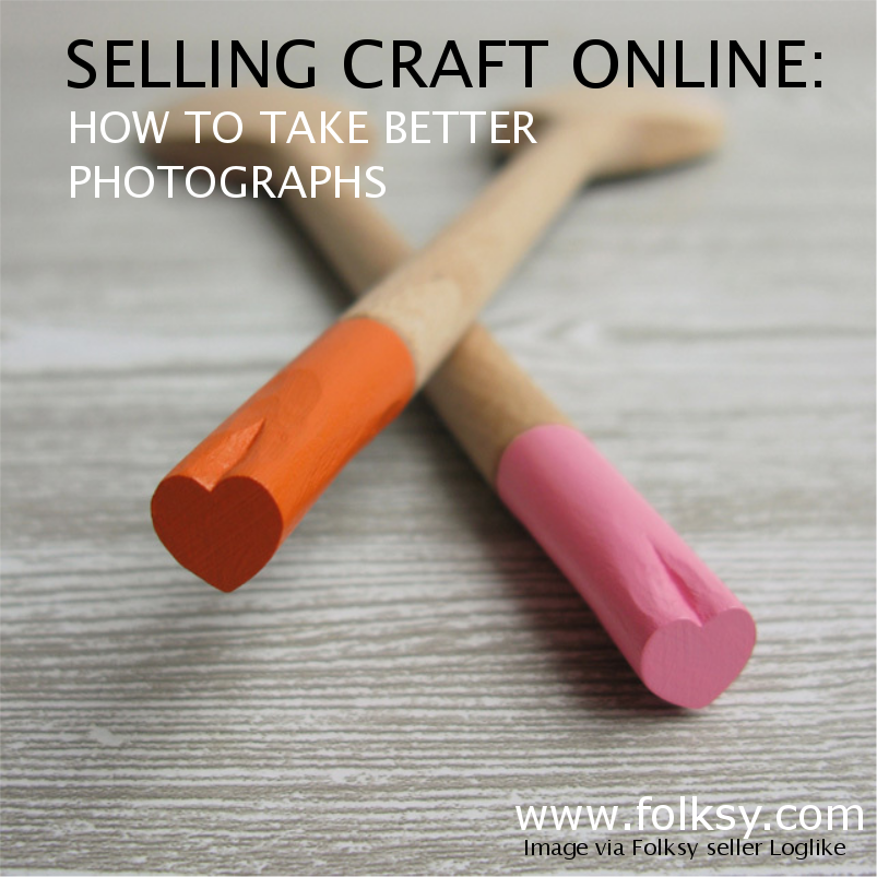 Selling craft online how to take better photographs for How to sell my crafts