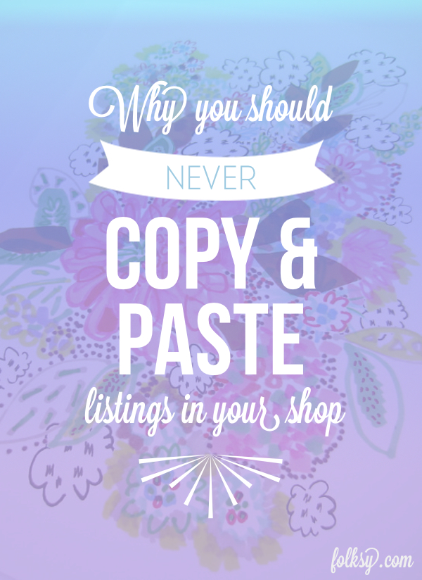 never copy and paste listings, duplicate listings, selling online