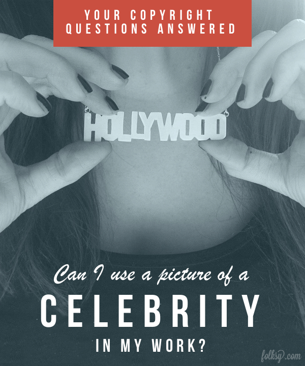 Copyright questions: Can I use an image of a celebrity?