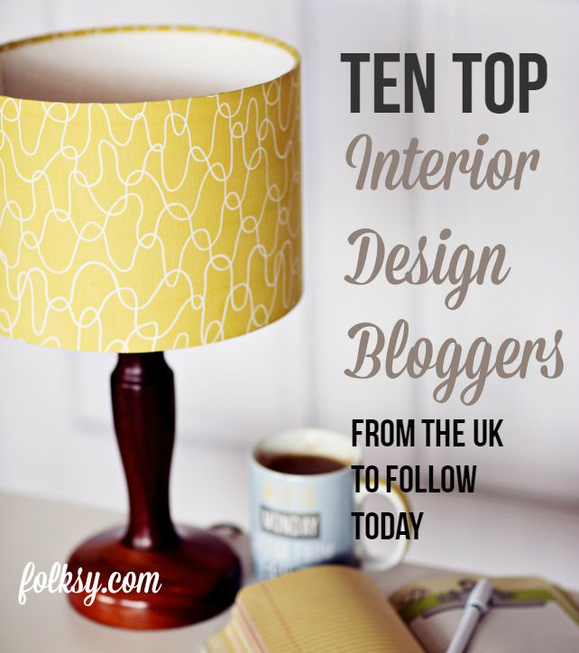 Superb Interior Design Bloggers From The UK