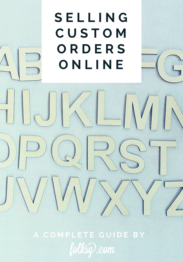 A complete guide to selling custom orders and personalised products online
