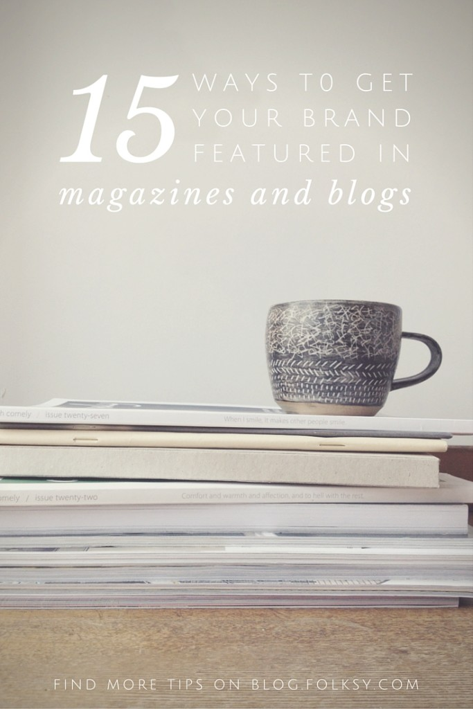 15 ways to get your work featured in magazines and blogs