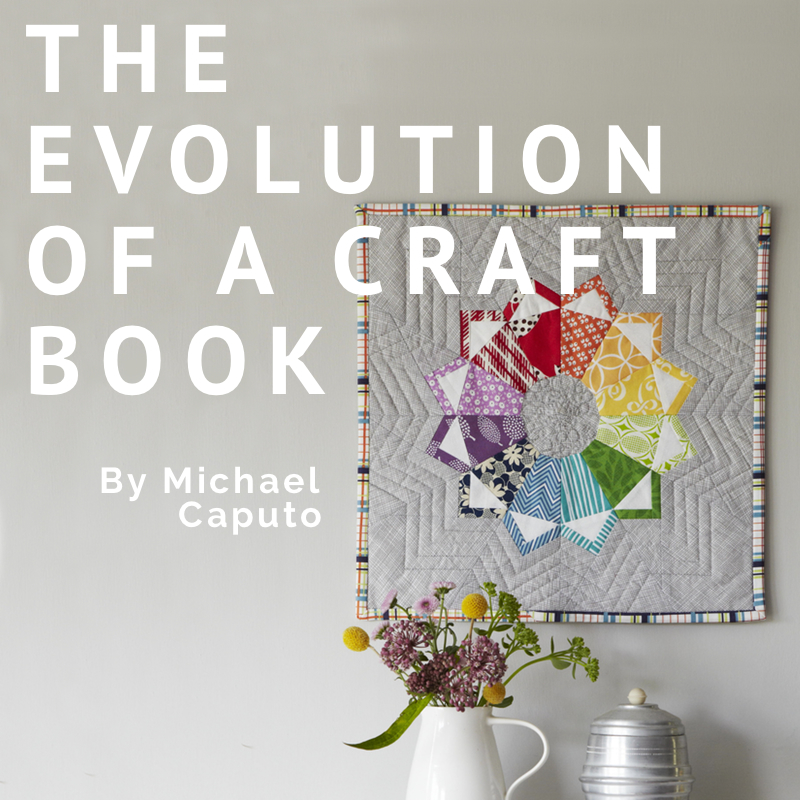 The evolution of a craft book by Michael Caputo (and a book giveaway)