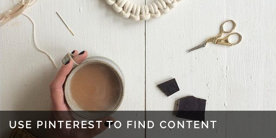 how to use pinterest to find content to share