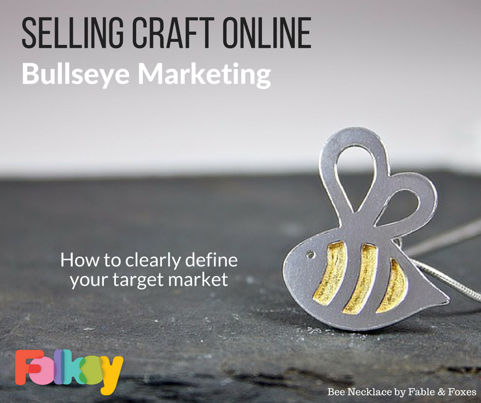 Bullseye marketing sell more crafts by clearly defining for How to sell your crafts online