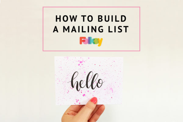How to build a mailing list, build your mailing list,