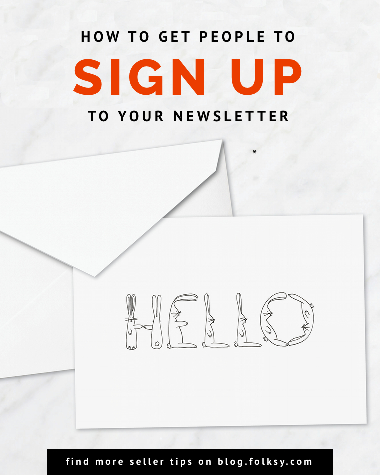 how to get people to sign up to your newsletters