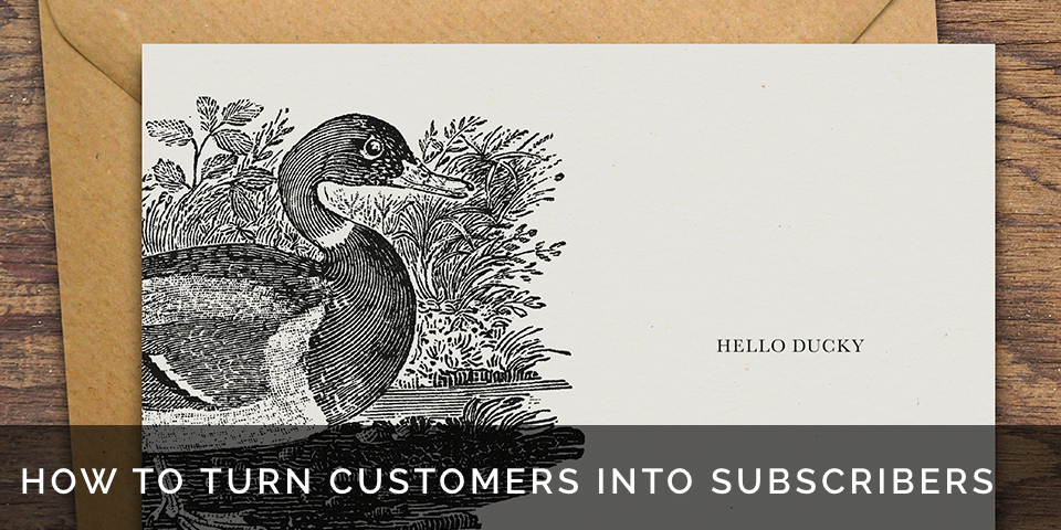 how to turn customers into newsletter subscribers