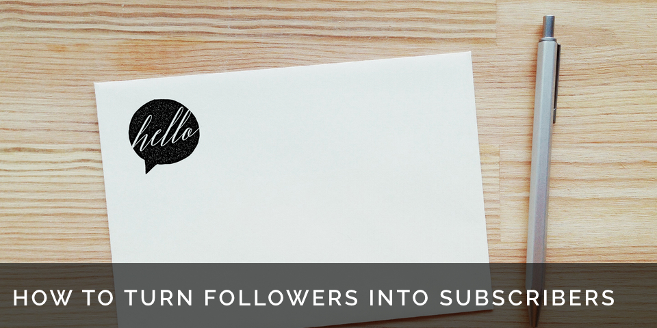 how to turn followers into newsletter subscribers