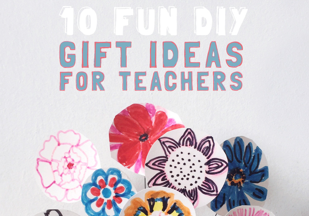 10 Fun DIY Gifts for Teachers