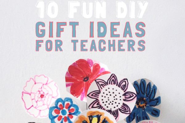 10 Fun DIY Gifts for Teachers