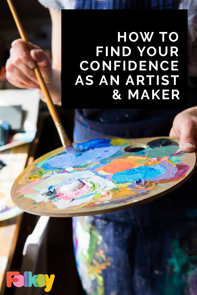 How to find your confidence as an artist and maker