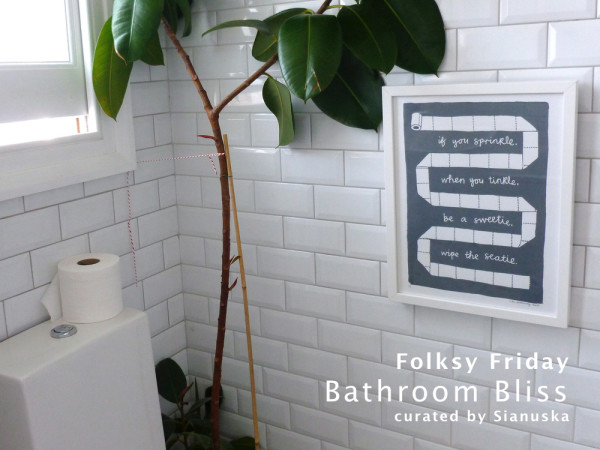 Bathroom Bliss, Folksy Friday, Sianuska