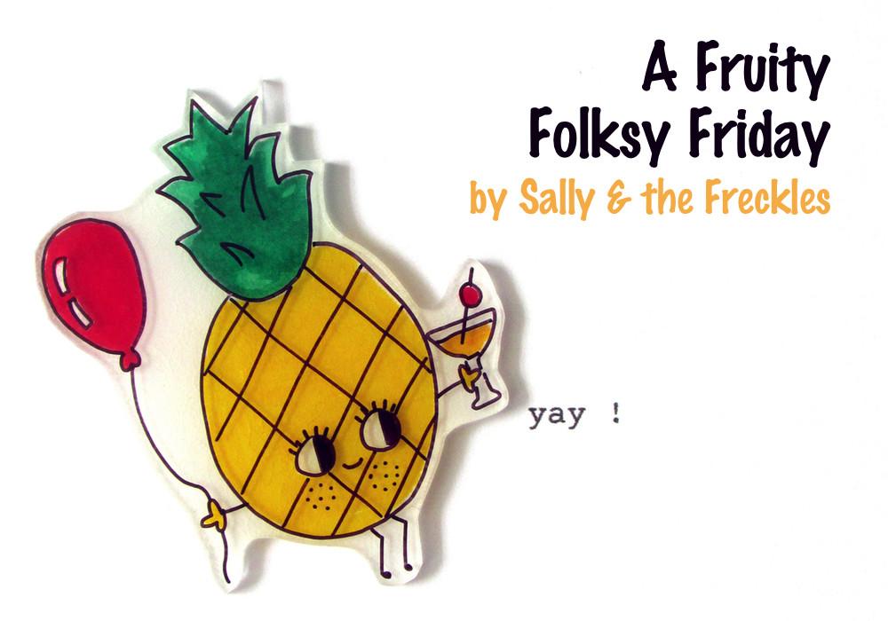 Fruity Folksy Friday,