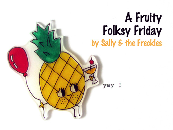 Fruity Folksy Friday,
