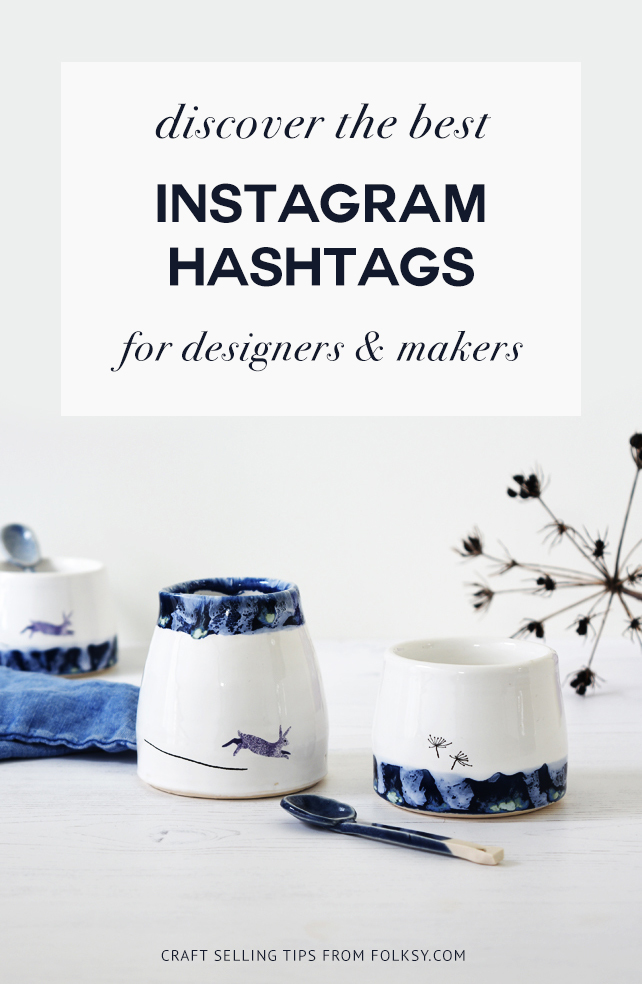 best instagram hashtags for makers, instagram hashtags for designers, instagram hashtags for makers, pottery hashtags, ceramics hashtags, crochet hashtags,