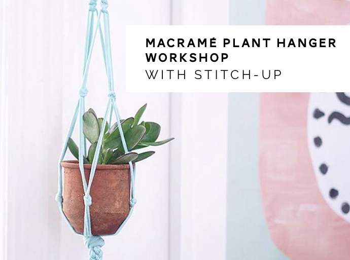 Stitch-Up Workshop, Macrame workshop