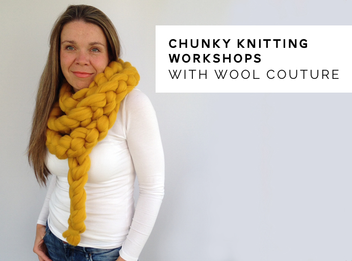 Chunky Knitting Workshop, Wool Couture, Weekend of the Maker