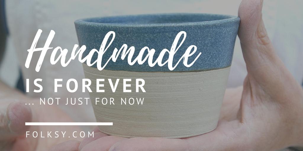 Handmade is forever