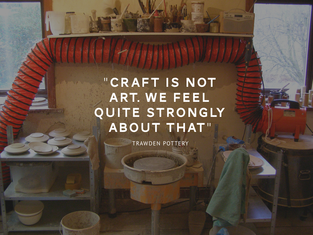 craft is not art, trawden pottery