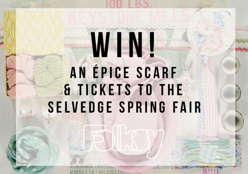 Epice Scarf giveaway, Selvedge magazine, Selvedge Spring Fair