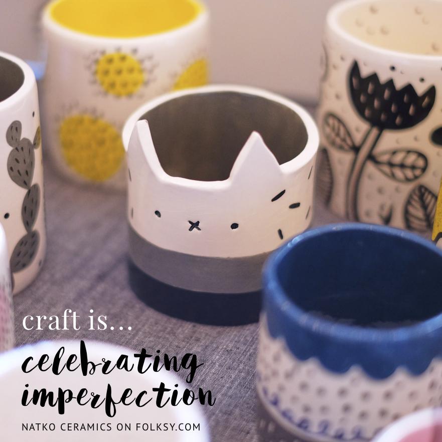 Natko Ceramics, craft is quote,
