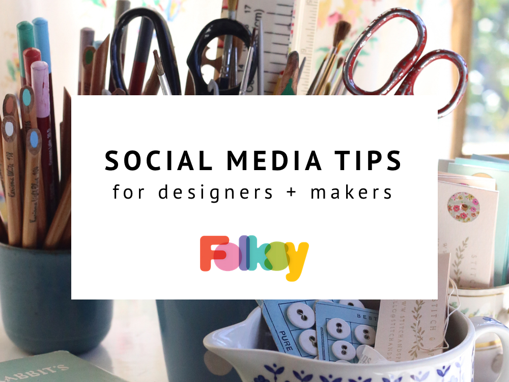 social media tips, designer and maker advice,