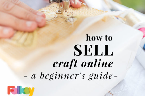 how to sell online, selling online essential tips, how to sell craft online, selling craft online, selling craft, where to sell craft, where to sell handmade, beginners guide to selling online,