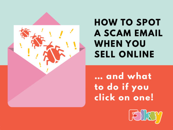 how to spot a scam email, scam email advice, what to do if you click on a scam email, online selling advice,