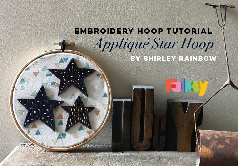 star embroidery hoop tutorial, embroidery hoop tutorial, applique tutorial, applique stars, shirley rainbow