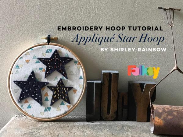 star embroidery hoop tutorial, embroidery hoop tutorial, applique tutorial, applique stars, shirley rainbow