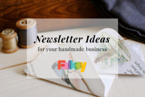 Newsletter ideas: How to write a brilliant newsletter for your handmade business