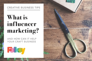 What is influencer marketing – and how can it help your craft business?