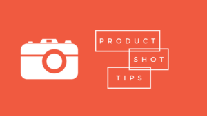 Product Shot Tips, tips for selling craft online, sell craft online