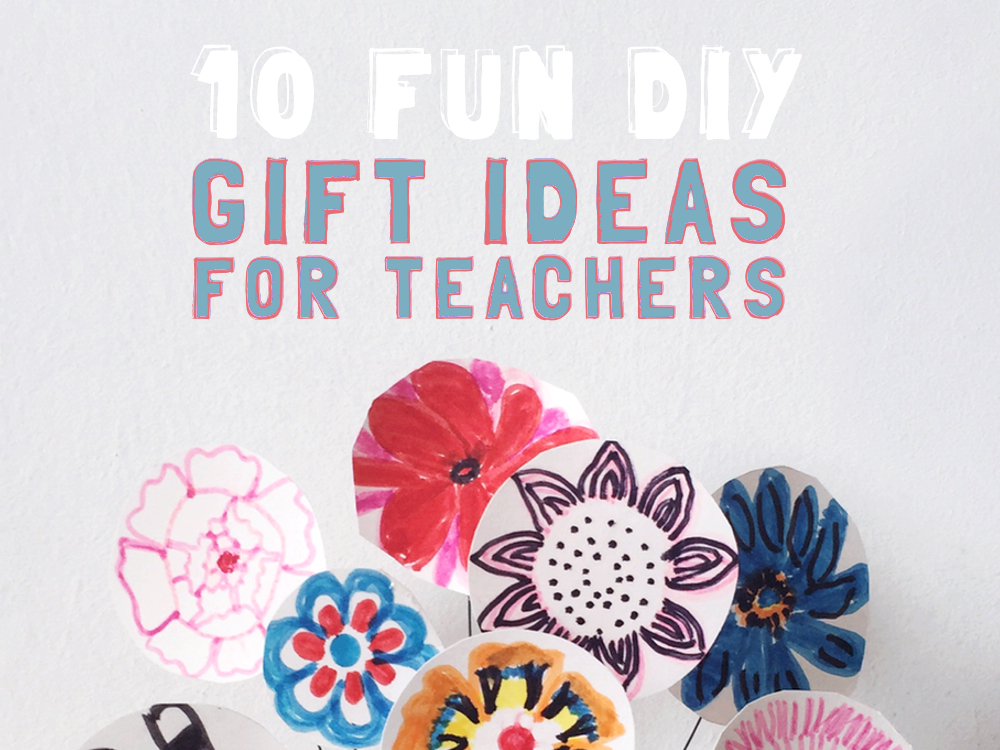 Diy Gifts For Teachers To Make With The Kids