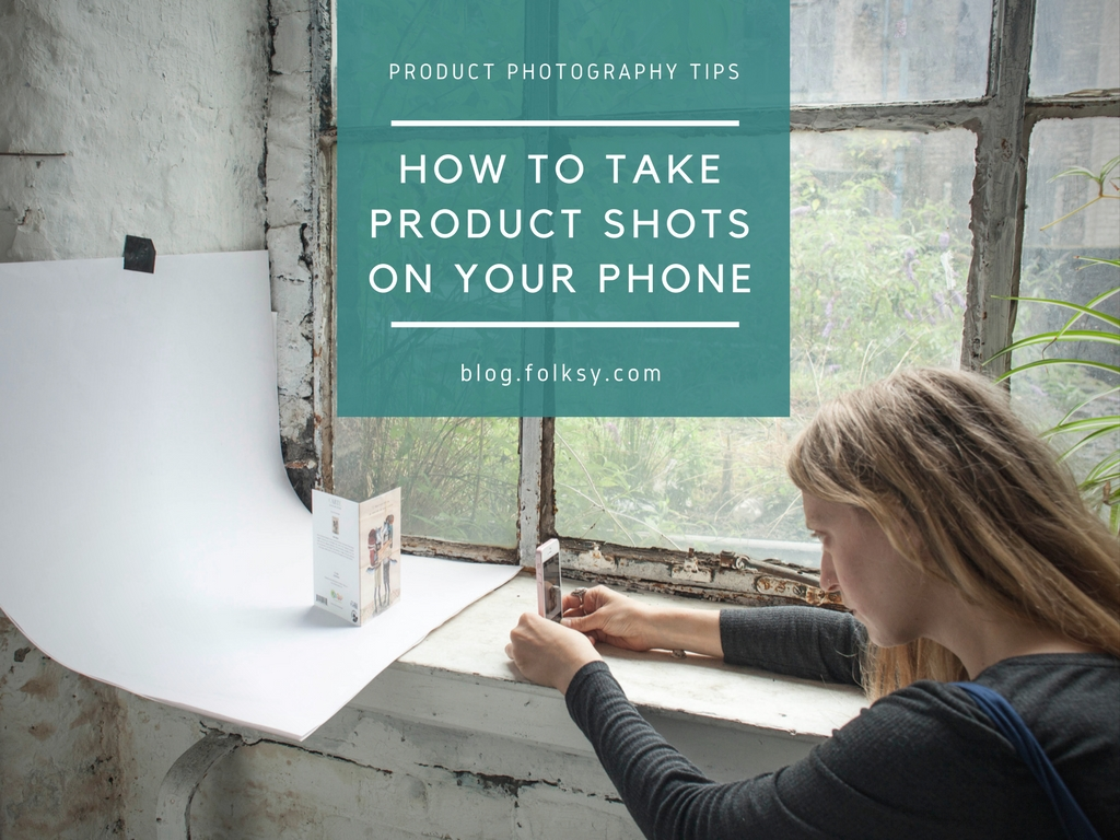 5 Tips For Taking Product Photos On Your Phone