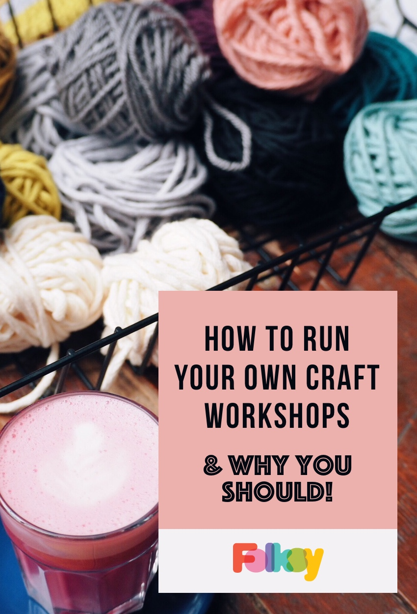 How to run your own craft workshop, craft workshop tips, craft workshop advice, workshops, craft workshops, art workshops,