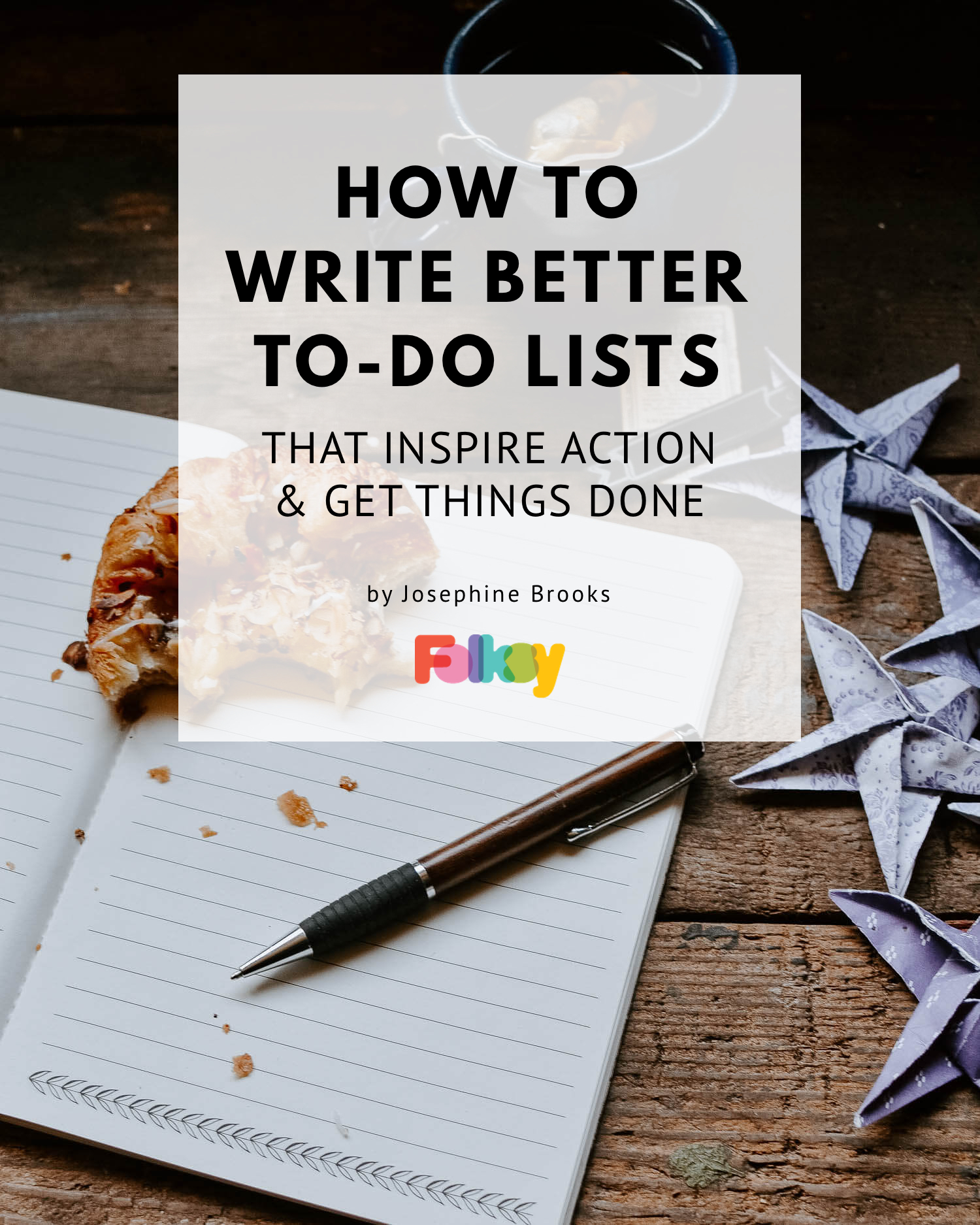 to do list, better to-do lists, how to write a good to-do list, to-do lists that work, to-do list advice, small business tips, to-do list tips, creative business tips, josephine brooks,