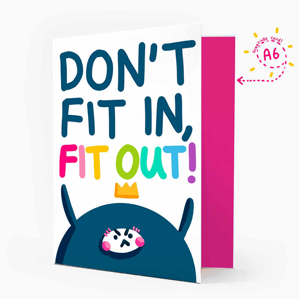 Don't fit in fit out card by The Happy Chappo