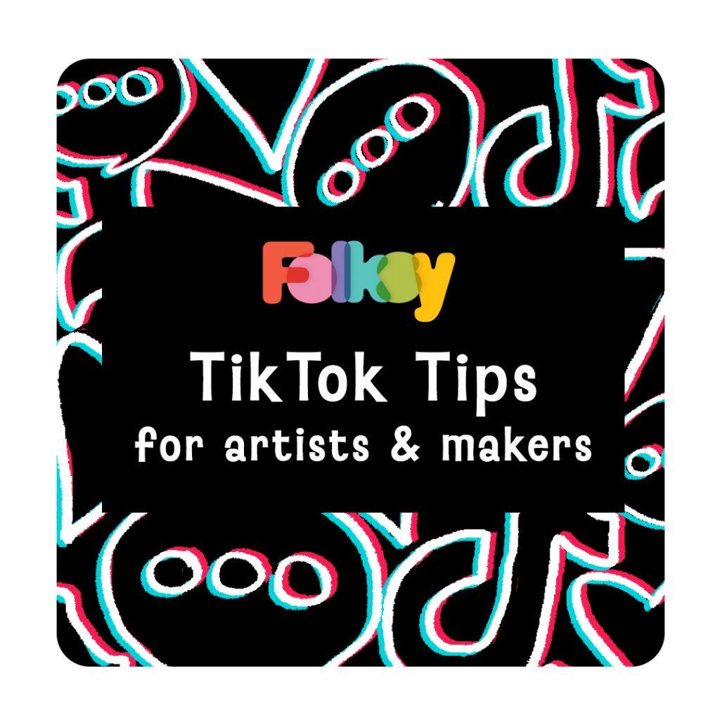 TikTok tips for artists and makers
